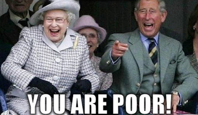you are poor london queen funny meme 21 things all londoners who are shamefully rubbish with money will