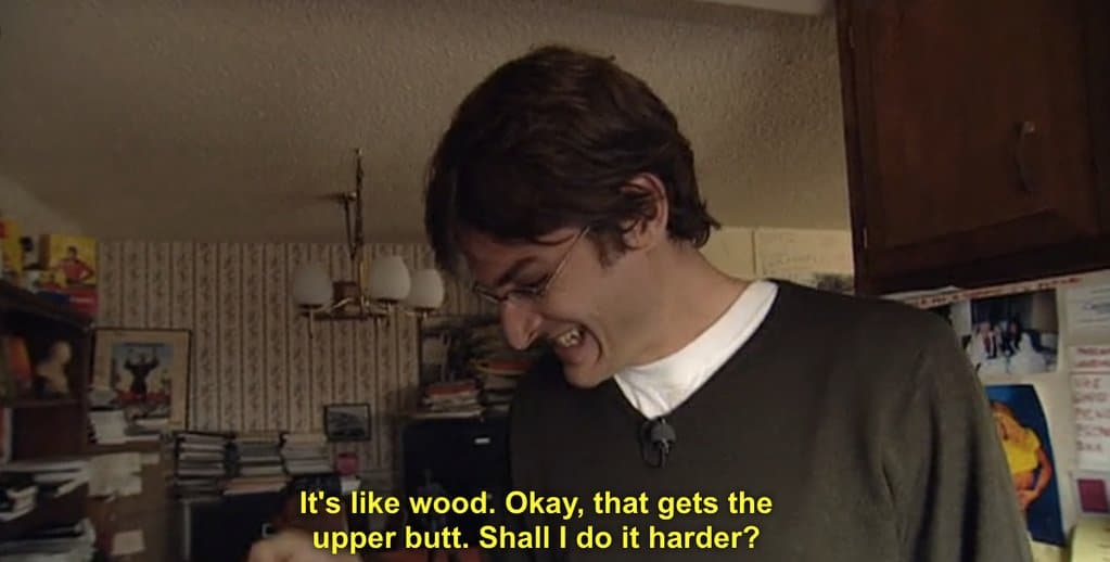 It's Like Wood Okay That Gets The Upper Butt