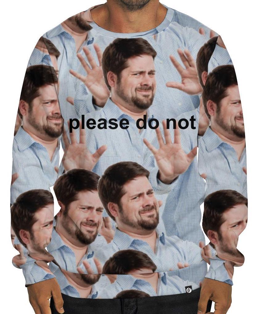 Please Do Not Sweatshirt